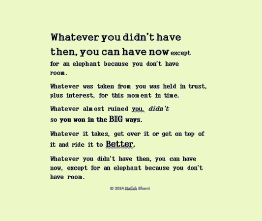 Whatever you didn't have then....